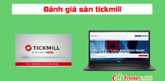 đánh giá sàn tickmill - Tickmill review