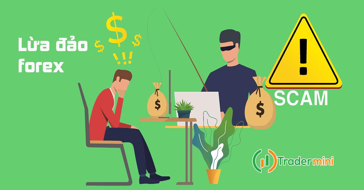 Forex có lừa đảo không và các chiêu trò và cách nhận biết sàn forex lừa đảo