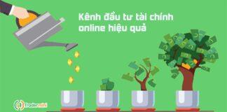 các kênh đầu tư tài chính online cá nhân online hiệu quả sinh lời ,lĩa suất cao